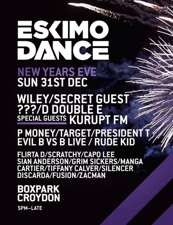 Eskimo Dance NYE in Boxpark Croydon with Wiley, Secret Guest